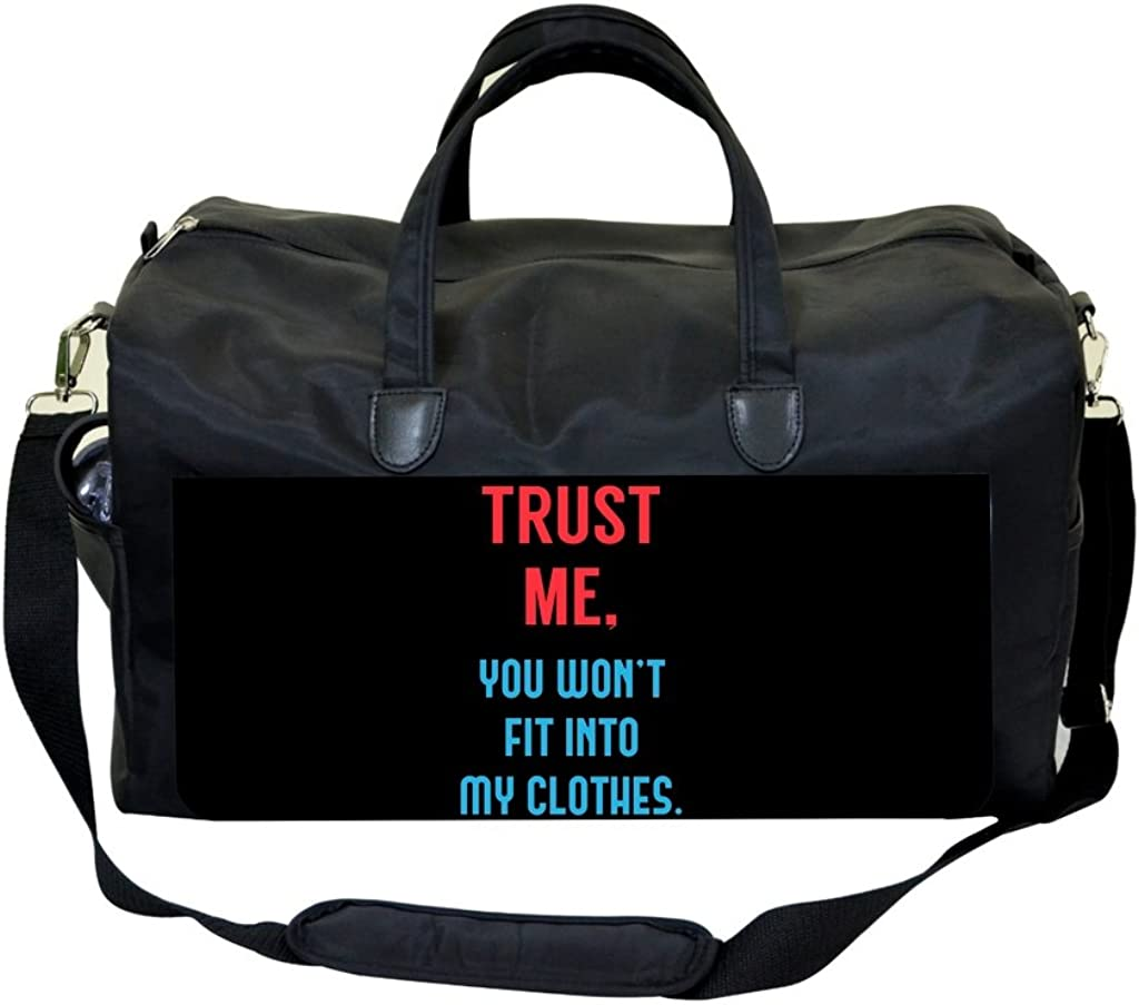 Trust Me You Wont Fit Into My Clothes Sports Bag