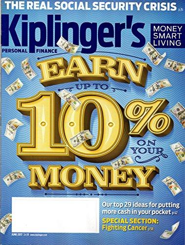 Kiplinger's Personal Finance Magazine June 2017   Earn 10% on your Money