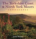Yorkshire Coast and North York Moors Landscapes (Heritage Landscapes)