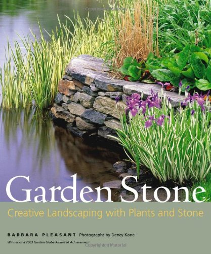 Garden Stone: Creative Landscaping With Plants And Stone: Barbara Pleasant,  Kathy Kester, Dency Kane: 9781580175449: Amazon.com: Books