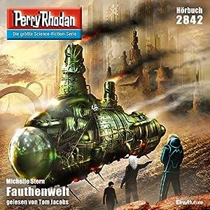 Fauthenwelt (Perry Rhodan 2842) Hörbuch