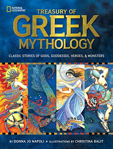 Treasury of Greek Mythology: Classic Stories of Gods, Goddesses, Heroes & Monsters ()