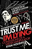 img - for Trust Me, I'm Lying: Confessions of a Media Manipulator book / textbook / text book