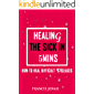 Healing The Sick In 5 Minutes: How To Heal Difficult Diseases