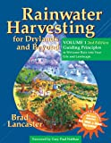 img - for Rainwater Harvesting for Drylands and Beyond, Volume 1, 2nd Edition: Guiding Principles to Welcome Rain into Your Life and Landscape book / textbook / text book