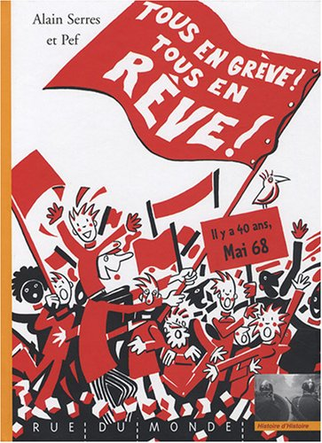 Tous en grève ! tous en rêve ! : Mai 68