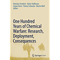 One Hundred Years of Chemical Warfare: Research, Deployment, Consequences (English Edition)