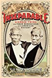 img - for Inseparable: The Original Siamese Twins and Their Rendezvous with American History book / textbook / text book
