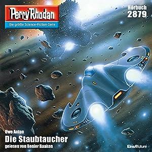 Die Staubtaucher (Perry Rhodan 2879) Hörbuch