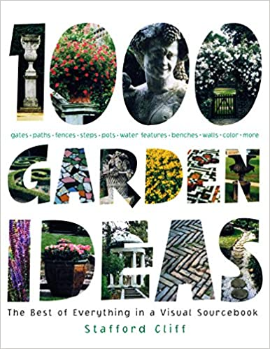 Read online 1,000 Garden Ideas: The Best of Everything in a Visual Sourcebook PDF