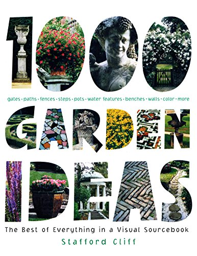 1,000 Garden Ideas: The Best of Everything in a Visual -