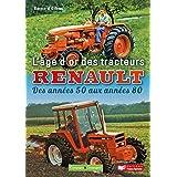 L'age d'Or des Tracteurs Renault: des Annees 50 Aux Annees 80