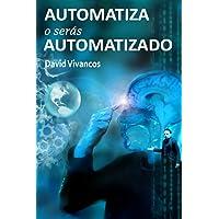 Automatiza o Serás Automatizado