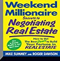 Weekend Millionaire Secrets to Negotiating Real Estate: How to Get the Best Deals to Build Your Fortune in Real Estate Audiobook by Roger Dawson Narrated by Roger Dawson