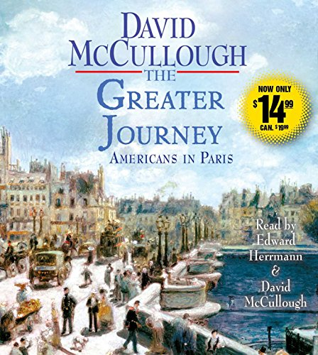 The Greater Journey: Americans in Paris (Bridges On The Journey)