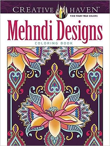 Mehndi Designs Coloring Book Creative Haven Marty Noble 9781435158474 Amazon Books