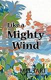 """""""Like a Mighty Wind"""" av Mel Tari"""