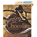 Adventures with Chocolate: 80 Sensational Recipes
