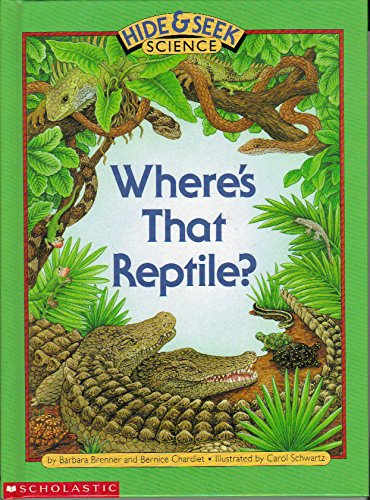 Where's That Reptile? (Hide & Seek Science)