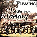 News from Tartary | Peter Fleming