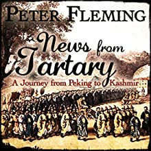 News from Tartary Audiobook by Peter Fleming Narrated by Richard Mitchley