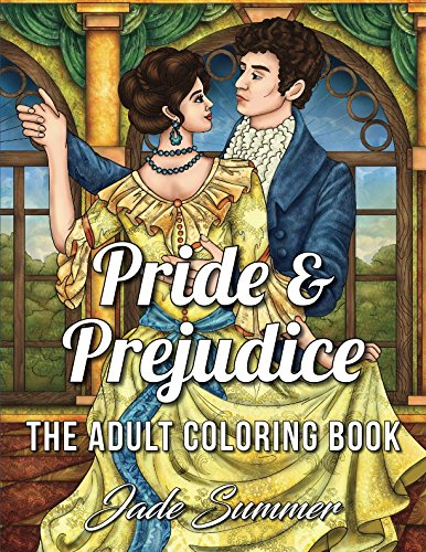 Pride & Prejudice: An Adult Coloring Book with Romantic Country Scenes, Historical Women's Fashion, and Beautiful Fl