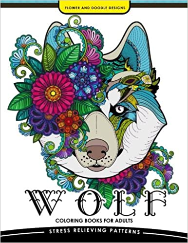 Amazon Com Wolf Coloring Book For Adults An Adult Coloring Book For Grown Ups 9781545521366 Coloring Books For Adults Relaxation Books