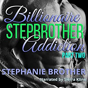 Billionaire Stepbrother - Addiction: Part Two Audiobook