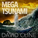 Mega-Tsunami: A Nick Wood Adventure: The Satra Files, Book 1 Audiobook by David B. Cline Narrated by Buddy Hatton