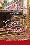 The Captive Saga Book One - ''Captive Hearts, Amazing Grace Williams, 1462890636