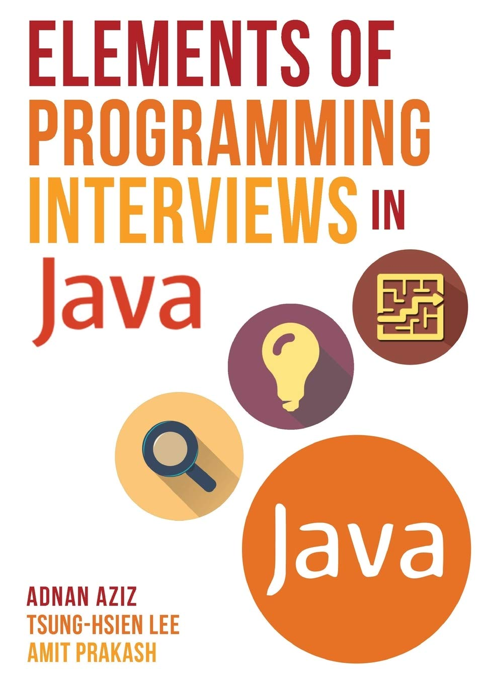 Elements of Programming Interviews in Java: The Insiders' Guide by CreateSpace Independent Publishing Platform