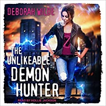 The Unlikeable Demon Hunter: Nava Katz Series, Book 1 Audiobook by Deborah Wilde Narrated by Hollie Jackson