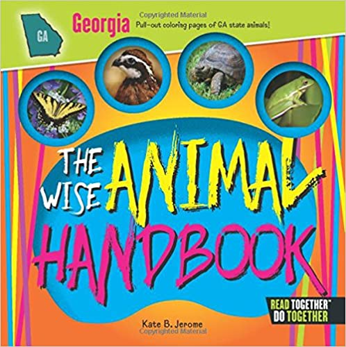 The Wise Animal Handbook Georgia (Arcadia Kids)