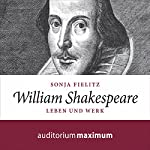 William Shakespeare: Leben und Werk | Sonja Fielitz