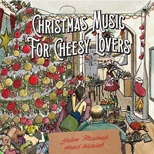 Christmas Music for Cheesy Lovers (från Malmö med kärlek) (Christmas Music Cheesy)
