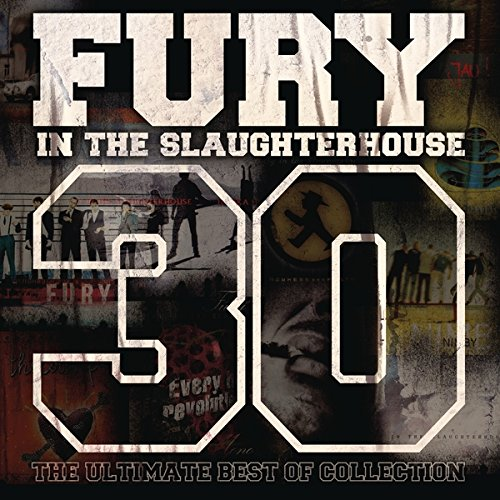 Fury In The Slaughterhouse - 30 The Ultimate Best Of Collection - 3CD - FLAC - 2017 - NBFLAC Download