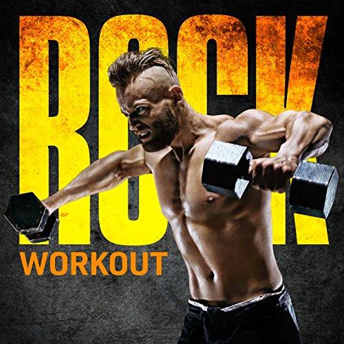 Rock Workout [Explicit]