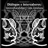img - for Di logos e intersaberes: Interculturalidad y vida cotidiana (Volume 1) (Spanish Edition) book / textbook / text book