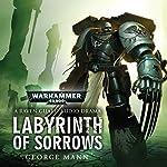 Labyrinth of Sorrows: Warhammer 40,000 | George Mann