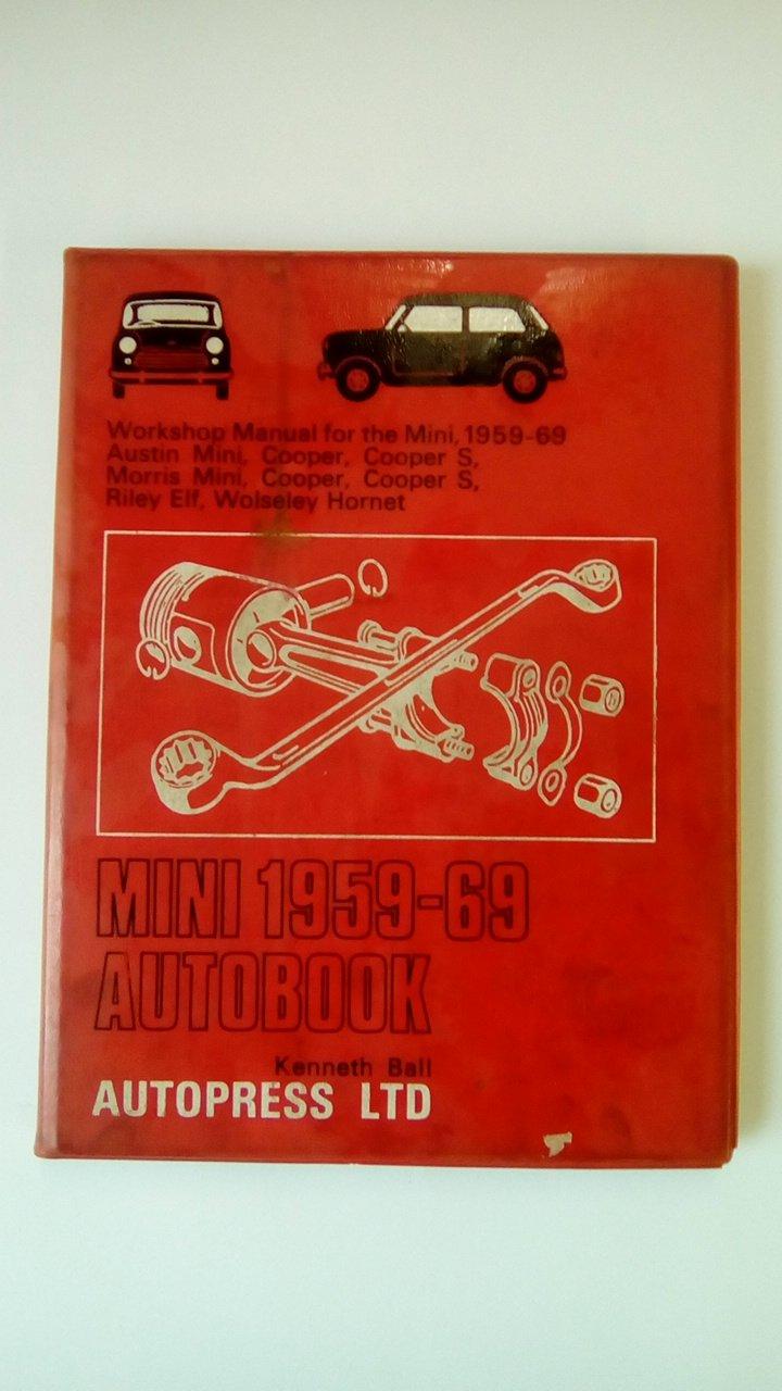 Mini, 1959-69, autobook: Workshop manual for the Mini, 1959-1969, Austin  Mini, Cooper, Cooper S, Morris Mini, Cooper, Cooper S, Riley Elf, Wolseley  Hornet ...