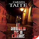 It Should be a Crime Audiobook by Carsen Taite Narrated by Lori Prince