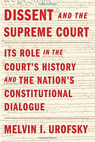 (Dissent and the Supreme Court: Its Role in the Court's History and the Nation's Constitutional Dialogue)