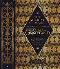 Foreword by Jude Law              Newt, Tina, Queenie, and Jacob, the beloved heroes of Fantastic Beasts and Where to Find Them, are back! In The Archive of Magic, an exciting full-color companion volume to Fantastic Beasts: T...