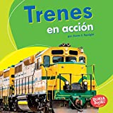 Trenes en acción / Trains on the Go (Bumba Books En Español: Máquinas En Acción/ Machines That Go) (Spanish Edition)