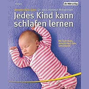 Jedes Kind kann schlafen lernen Hörbuch