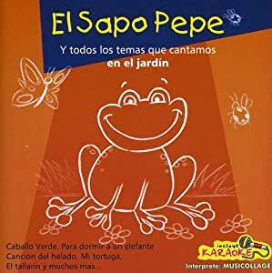 El Sapo Pepe - Todos Los Temas Que Cantamos En El Jardin - Amazon.com