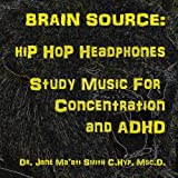 Brain Source: Hip Hop Headphones, Study Music for Concentration and ADHD
