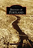 Bridges Of Portland, OR (Images of America)