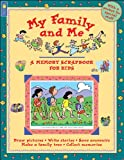 img - for My Family and Me (A Memory Scrapbook for Kids) book / textbook / text book