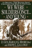 We Were Soldiers Once... and Young, Harold G. Moore and Joseph L. Galloway, 0679411585